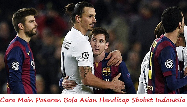 Cara Main Pasaran Bola Asian Handicap Sbobet Indonesia